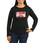 No bitching anytime Women's Long Sleeve Dark T-Shi
