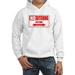 No bitching anytime Hooded Sweatshirt
