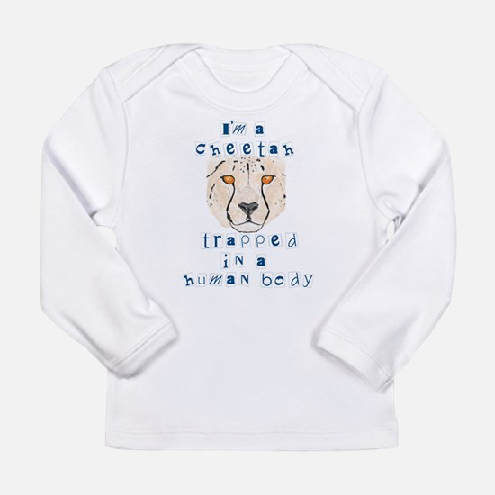 I'm a Cheetah Long Sleeve T-Shirt
