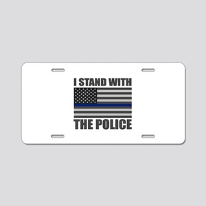 I stand with the police Aluminum License Plate