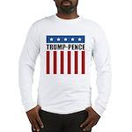 Trump Pence 2016 Long Sleeve T-Shirt