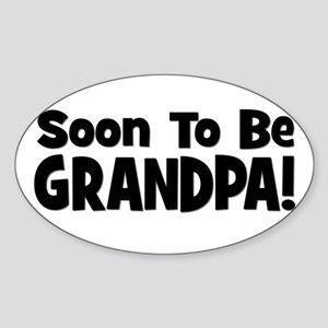 Soon To Be Grandpa! Oval Sticker