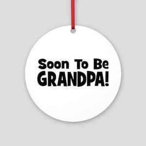 Soon To Be Grandpa! Ornament (Round)