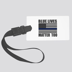 Blue lives matter too Luggage Tag