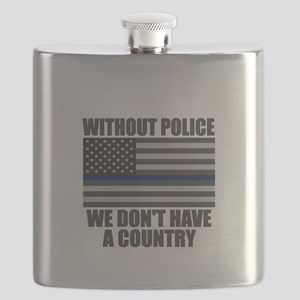 With out police we don't have a country Flask
