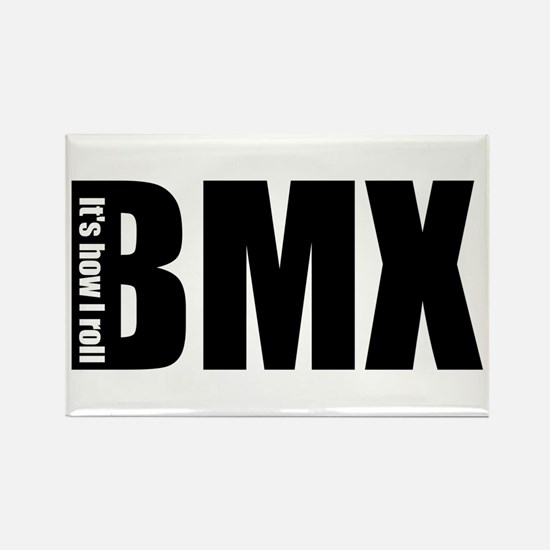 BMX -It's how I roll Rectangle Magnet