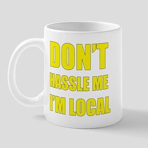 Don't Hassle Locals Mug