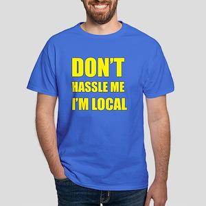 Don't Hassle Locals Dark T-Shirt