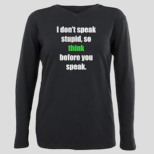Don't Speak Stupid (L) Plus Size Long Sleeve Tee