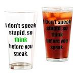 Don't Speak Stupid (D) Drinking Glass