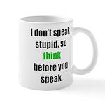 Don't Speak Stupid (D) Mugs