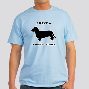 I have a naughty weiner Light T-Shirt