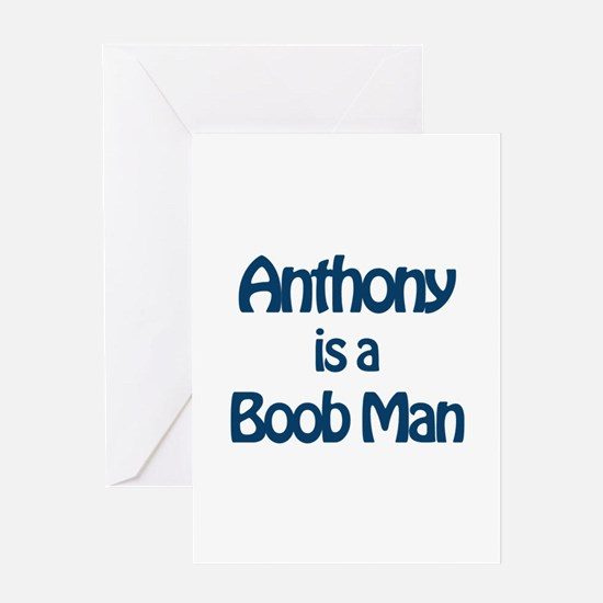 Anthony is a Boob Man Greeting Card