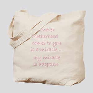Miracle is adoption 4 Tote Bag