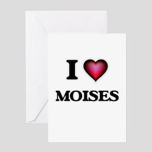 I love Moises Greeting Cards