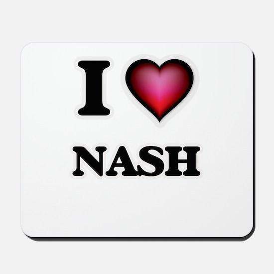 I love Nash Mousepad