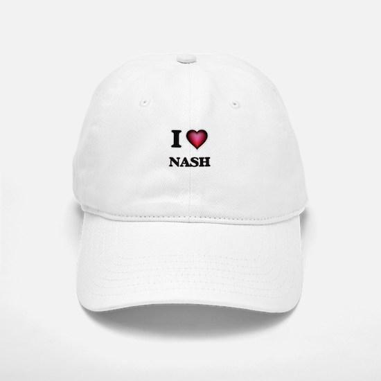 I love Nash Baseball Baseball Cap