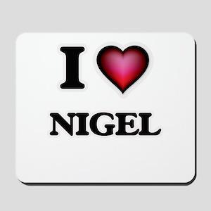I love Nigel Mousepad