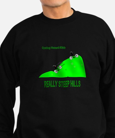 Cycling Hazards - Really Steep Hill Sweatshirt