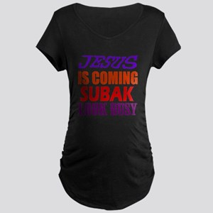 Jesus Is Coming Subak Marti Maternity Dark T-Shirt