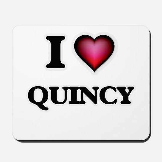 I love Quincy Mousepad