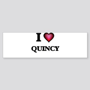 I love Quincy Bumper Sticker