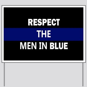 respect the men in blue Yard Sign