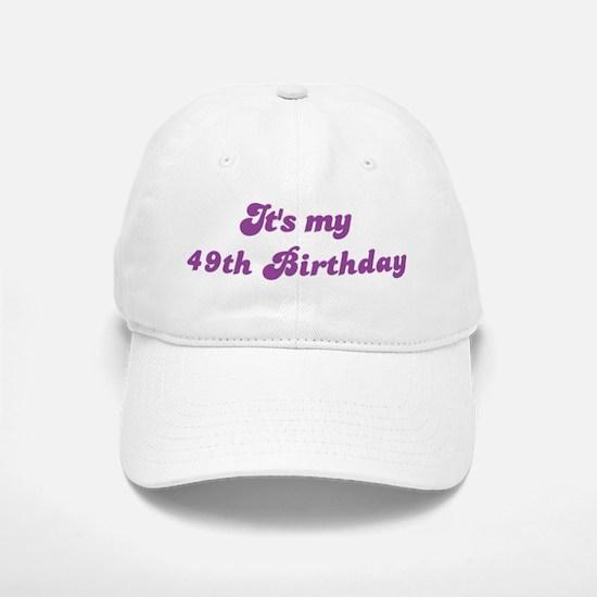 Its my 49th Birthday Baseball Baseball Cap
