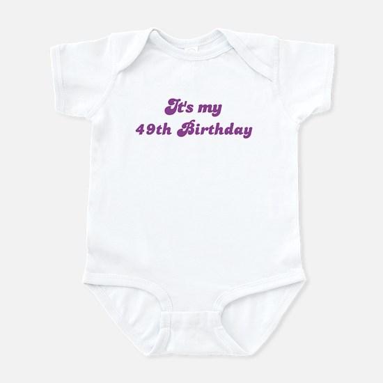 Its my 49th Birthday Infant Bodysuit