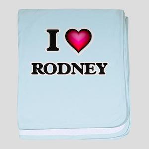 I love Rodney baby blanket