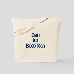 Dan is a Boob Man Tote Bag