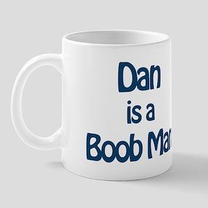 Dan is a Boob Man Mug