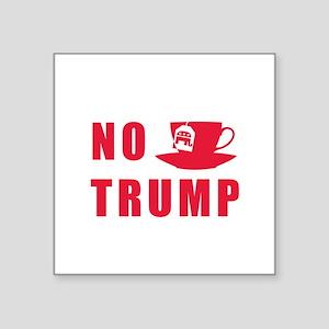 NO Trump Tea Party Sticker