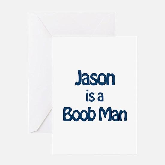 Jason is a Boob Man Greeting Card