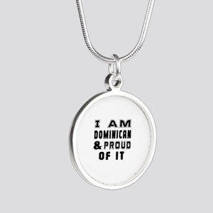 I Am Dominican And Proud Of Silver Round Necklace