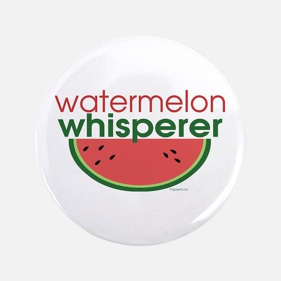 "Watermelon Whisperer 3.5"" Button"