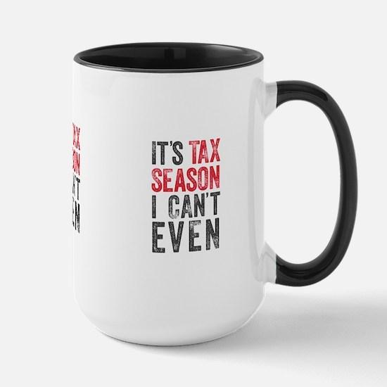 I Can't Even (Tax Season) Mugs