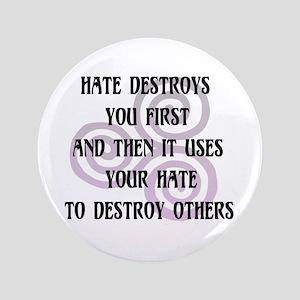 "Hate Destroys You 3.5"" Button"