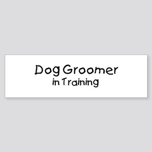 Dog Groomer in Training Bumper Sticker