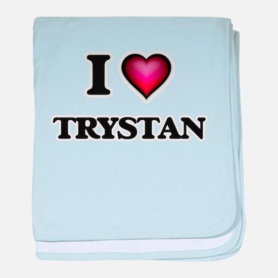 I love Trystan baby blanket