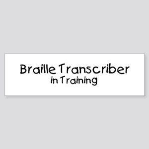 Braille Transcriber in Traini Bumper Sticker