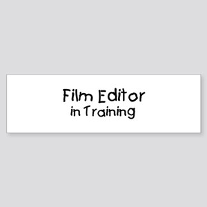 Film Editor in Training Bumper Sticker