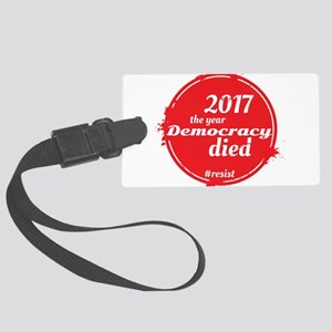 2017 - The Year Democracy Died Large Luggage Tag