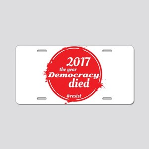 2017 - The Year Democracy D Aluminum License Plate