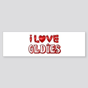 I Love Oldies Bumper Sticker