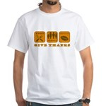 Give Thanks White T-Shirt