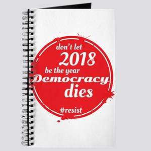 DON'T LET 2018 BE THE YEAR DEMOCRACY DIES Journal