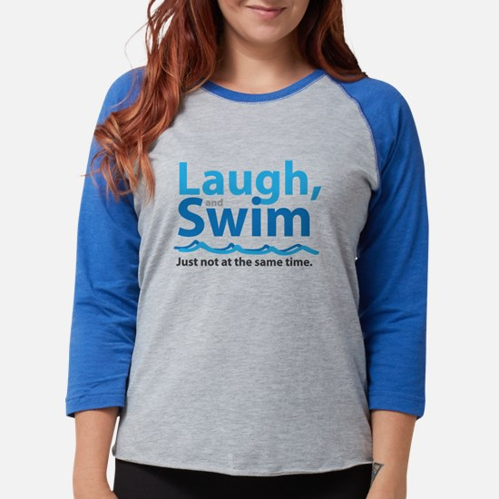 Laugh and Swim Long Sleeve T-Shirt