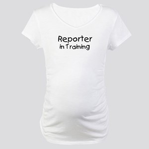 Reporter in Training Maternity T-Shirt