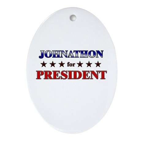 JOHNATHON for president Oval Ornament